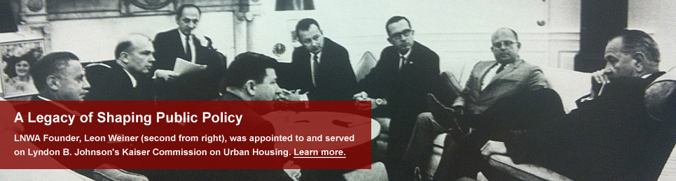 A Legacy of Shaping Public Policy - Leon Weiner served on the Lyndon B. Johnson Kaiser Commission on Urban Housing